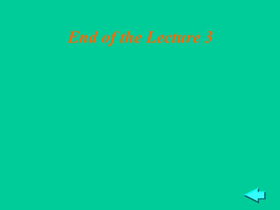 21 End of the Lecture 3