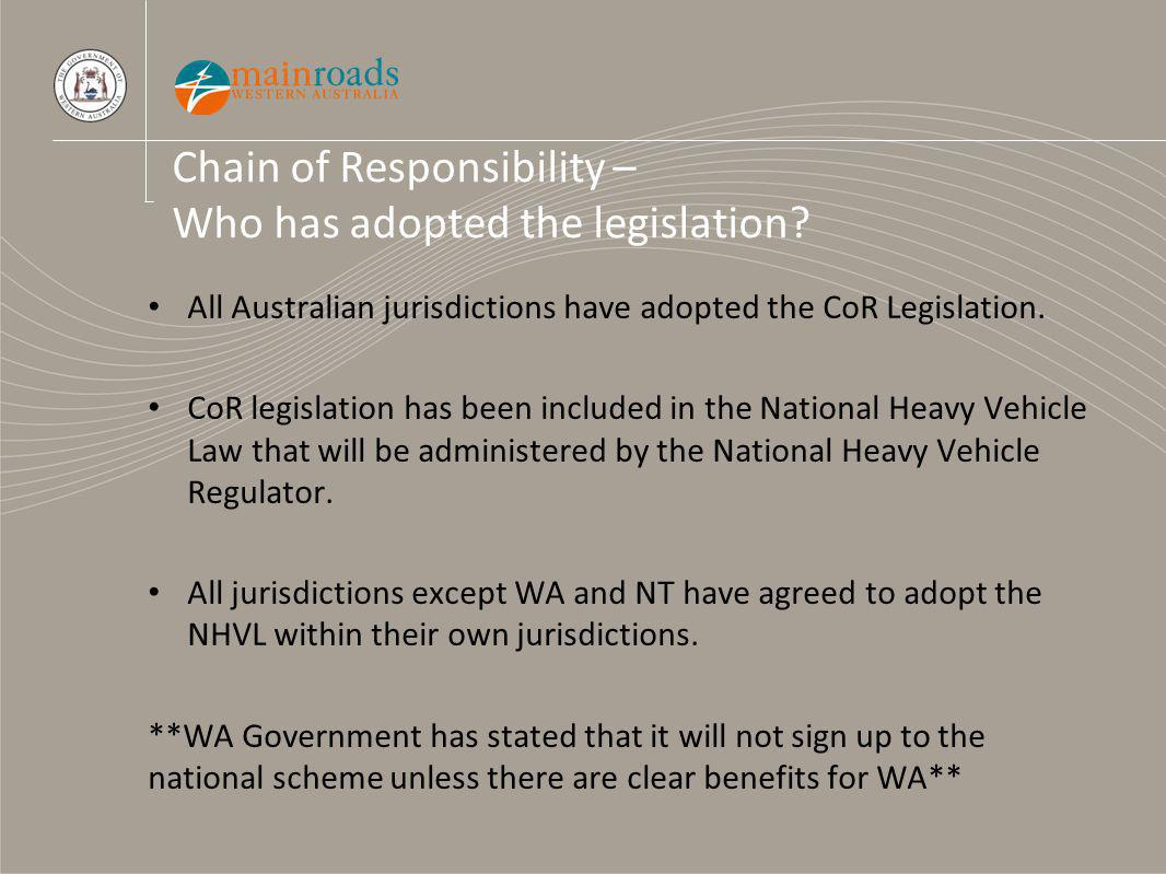 Chain of Responsibility – Who has adopted the legislation.