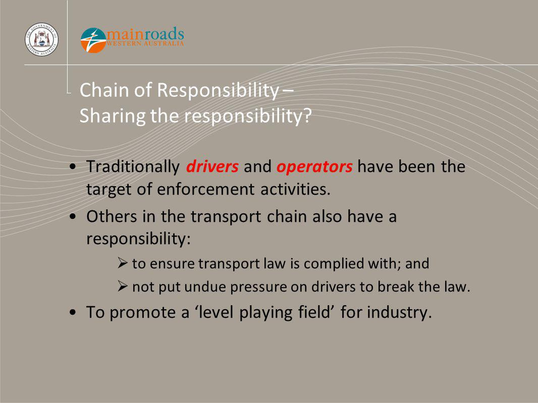 Traditionally drivers and operators have been the target of enforcement activities.