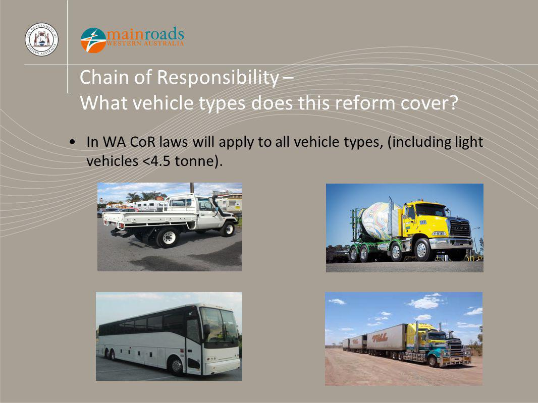Chain of Responsibility – What vehicle types does this reform cover.