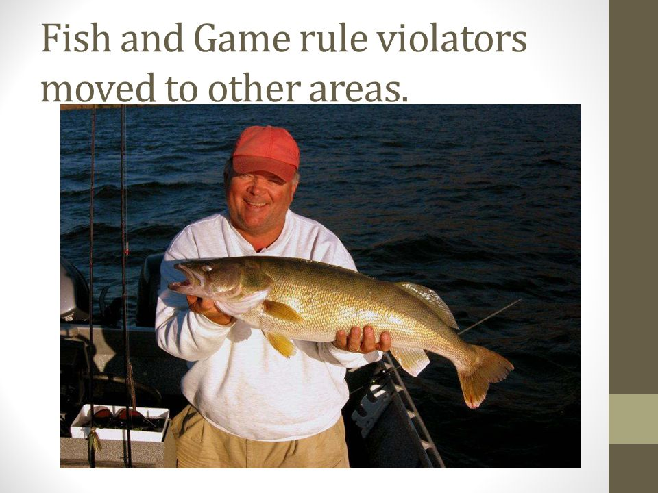 Fish and Game rule violators moved to other areas.