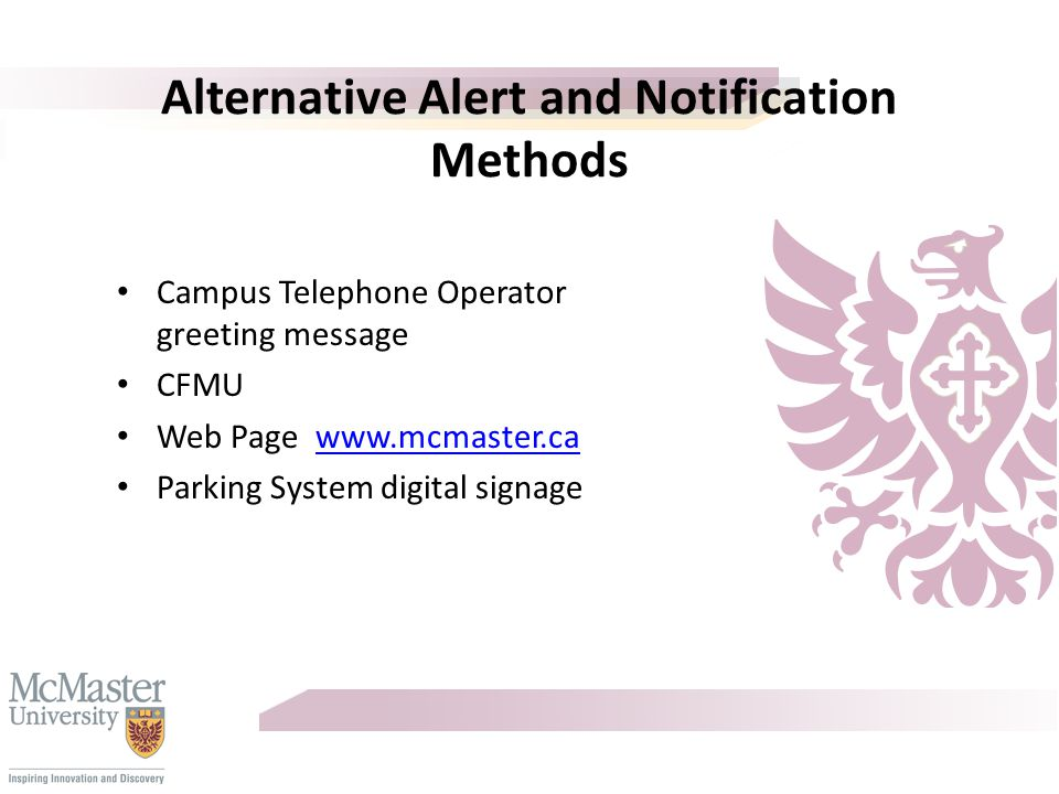 Notification Systems Sirens – 3 exterior – Listen to sample siren tone by clicking the speaker icon LCD Screens in all campus buildings Send Word Now – text messaging system Assistance Phone – public address feature