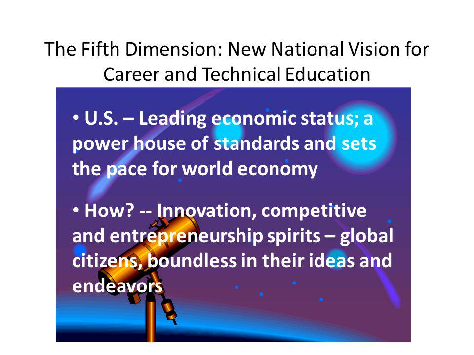 The Fifth Dimension: New National Vision for Career and Technical Education U.S.