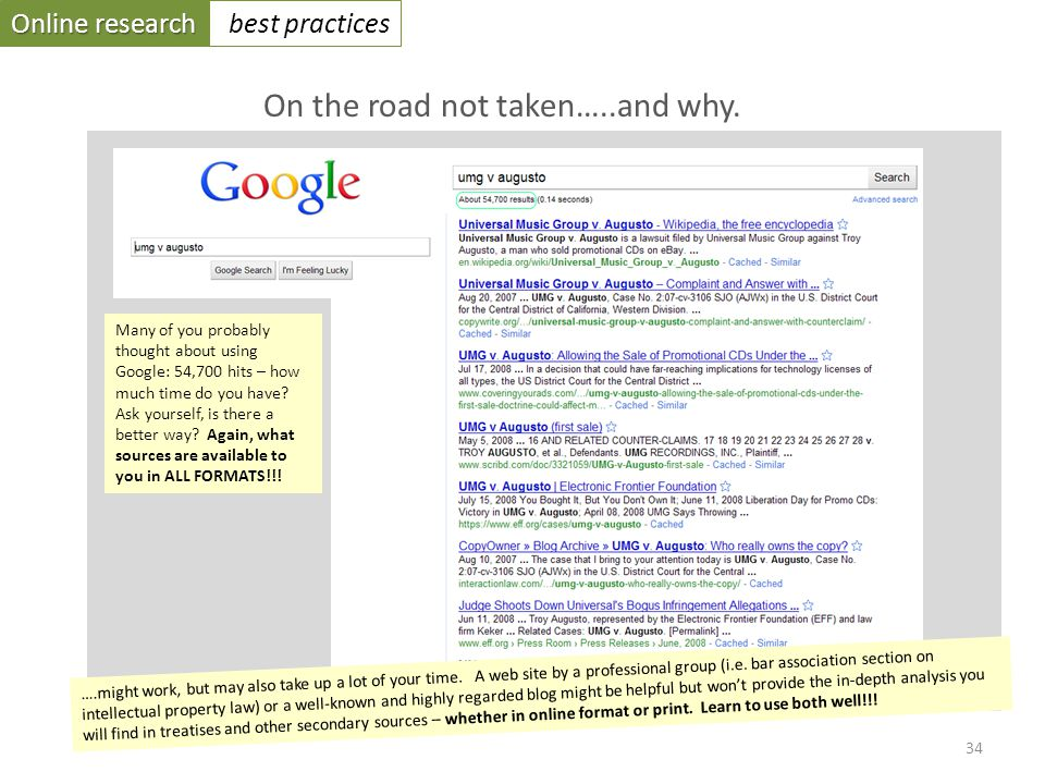 Online research best practices Many of you probably thought about using Google: 54,700 hits – how much time do you have.