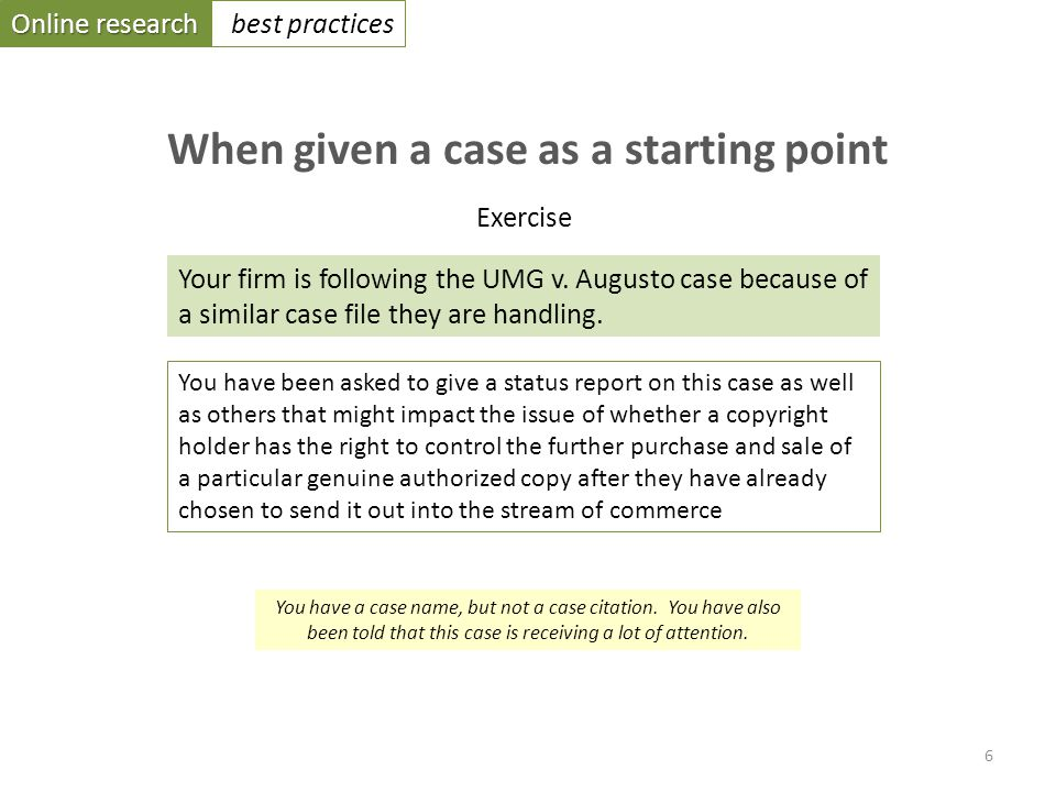 Online research best practices When given a case as a starting point Exercise Your firm is following the UMG v.