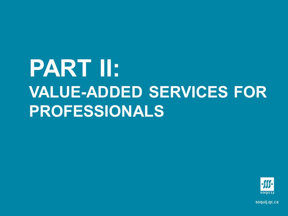 PART II: VALUE-ADDED SERVICES FOR PROFESSIONALS