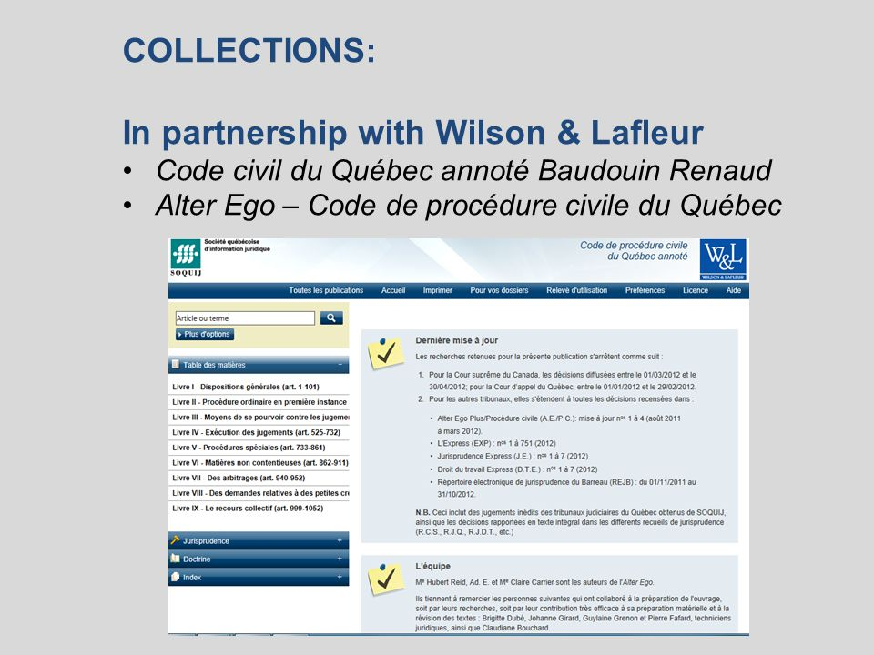 COLLECTIONS: In partnership with Wilson & Lafleur Code civil du Québec annoté Baudouin Renaud Alter Ego – Code de procédure civile du Québec