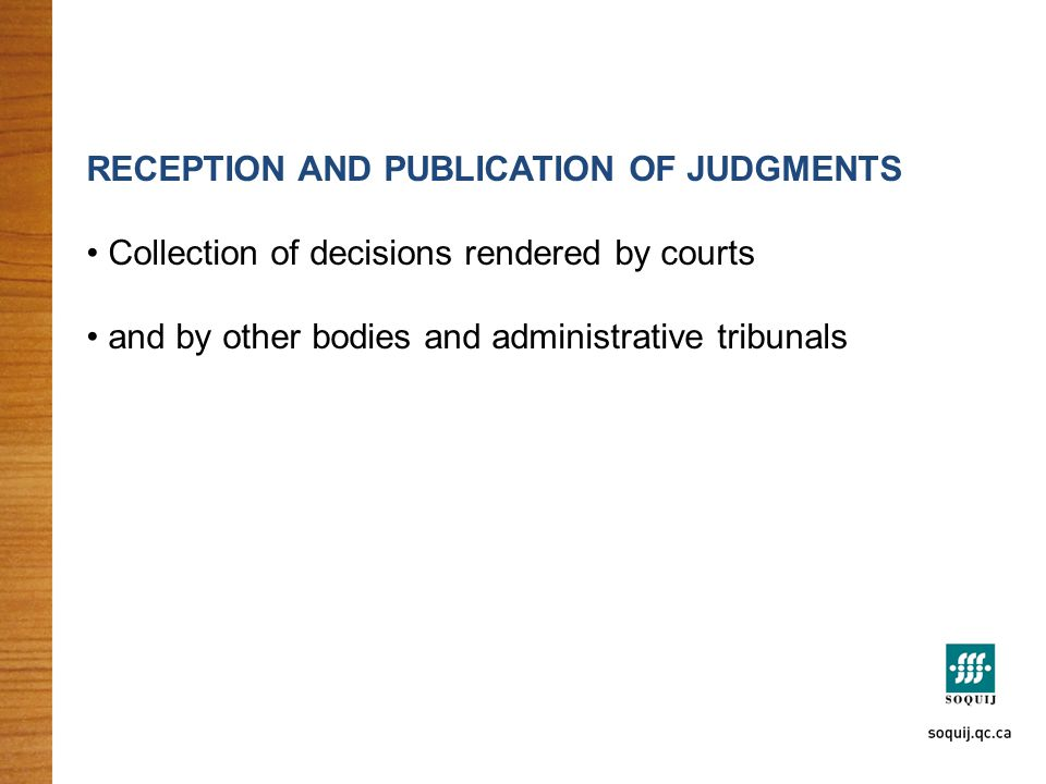 RECEPTION AND PUBLICATION OF JUDGMENTS Collection of decisions rendered by courts and by other bodies and administrative tribunals
