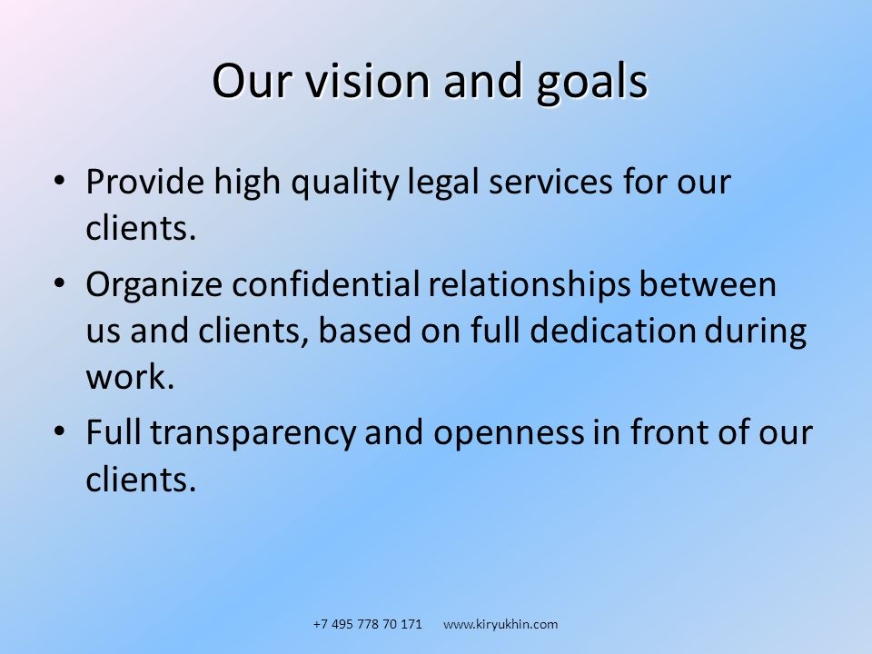 Our vision and goals Provide high quality legal services for our clients.
