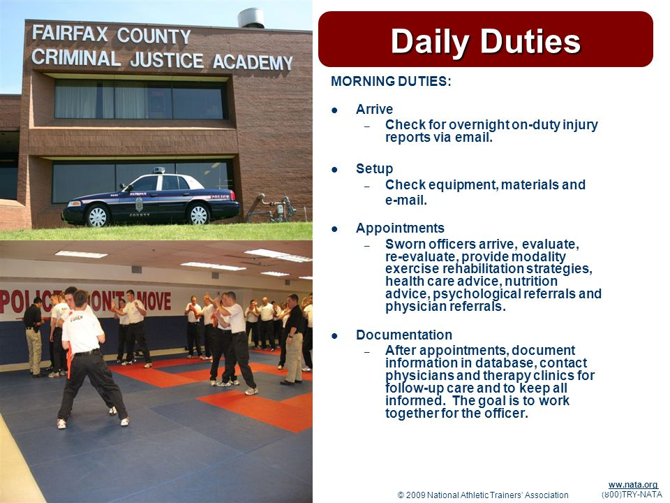 © 2009 National Athletic Trainers Association www.nata.org (800)TRY-NATA Daily Duties MORNING DUTIES: Arrive – Check for overnight on-duty injury reports via email.