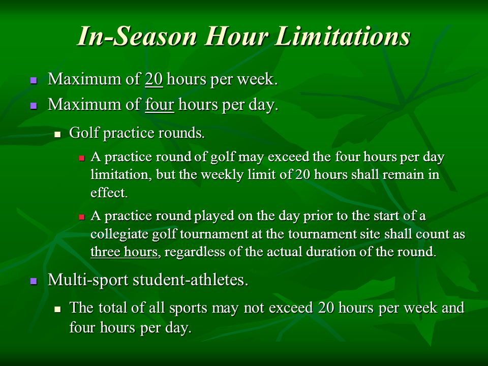 In-Season Hour Limitations Maximum of 20 hours per week.