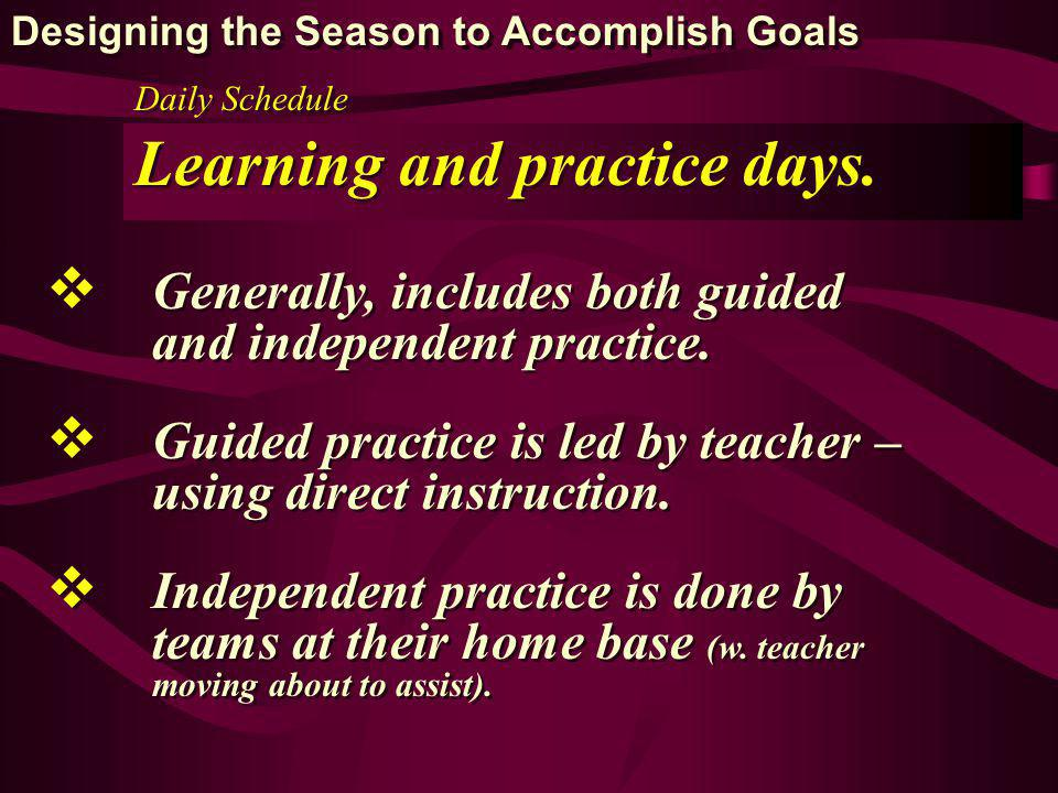 Daily Schedule Learning and practice days.
