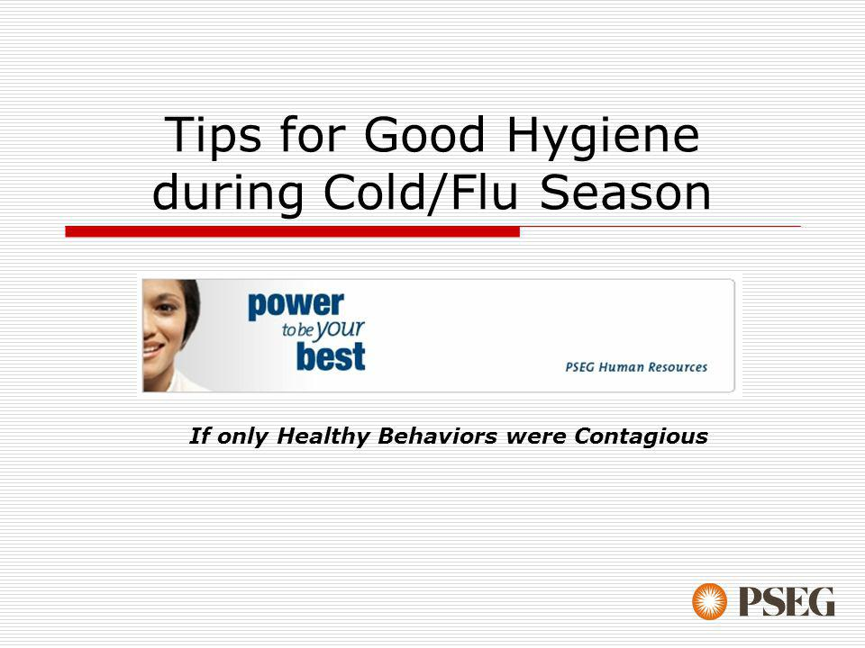 Tips for Good Hygiene during Cold/Flu Season If only Healthy Behaviors were Contagious