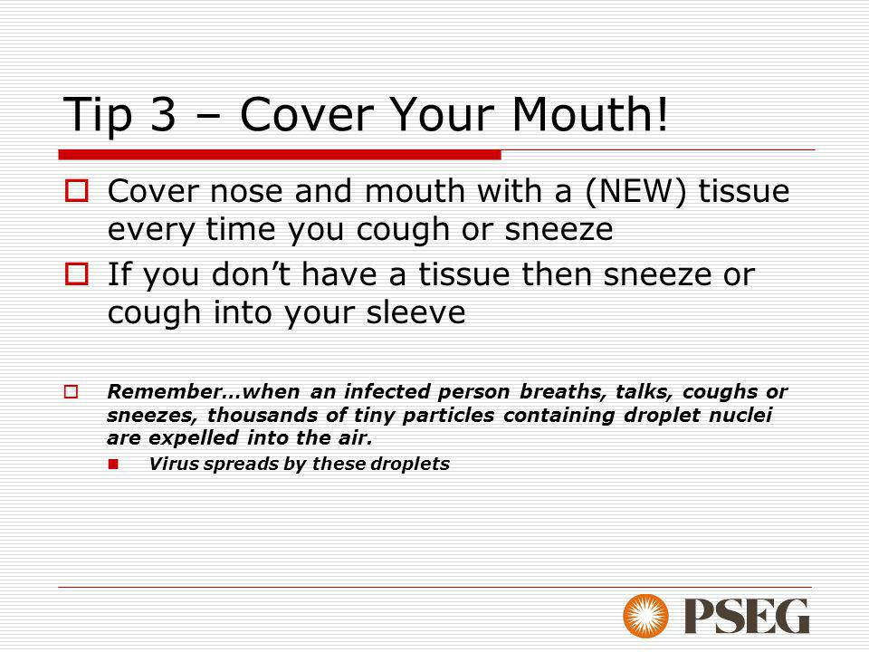 Tip 3 – Cover Your Mouth.