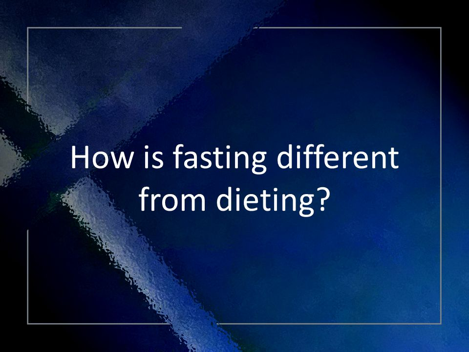 Click Title How is fasting different from dieting