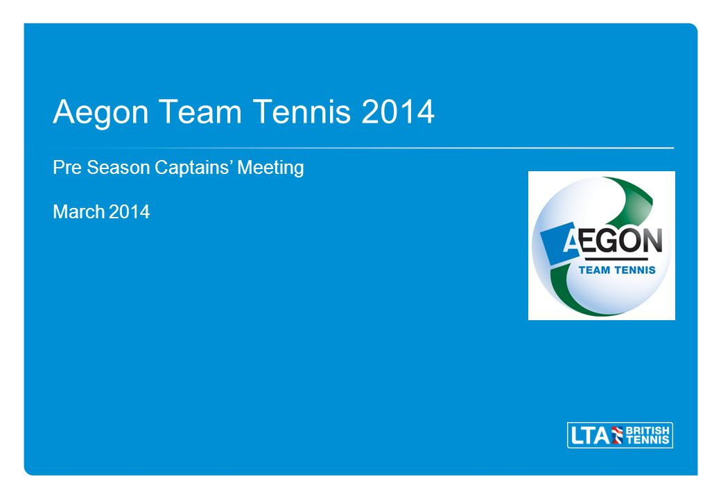 Aegon Team Tennis 2014 Pre Season Captains Meeting March 2014