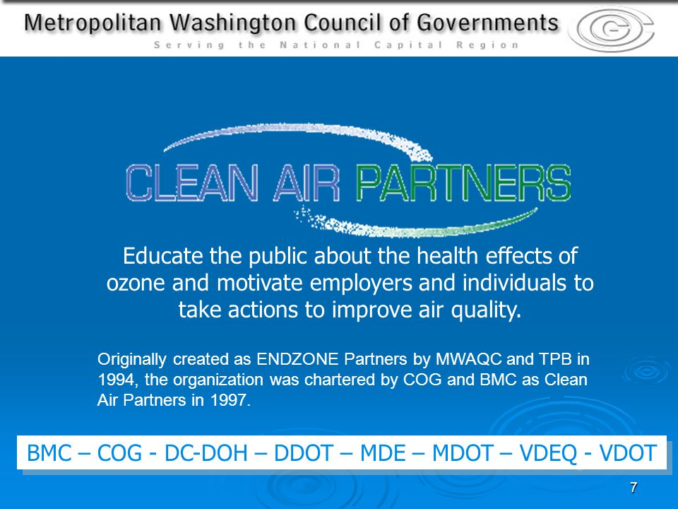 7 Educate the public about the health effects of ozone and motivate employers and individuals to take actions to improve air quality.
