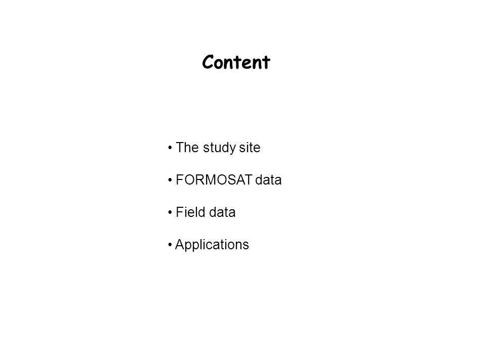 The study site FORMOSAT data Field data Applications Content