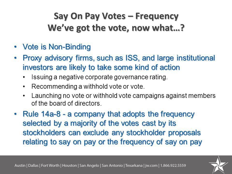 Say On Pay Votes – Frequency Weve got the vote, now what….