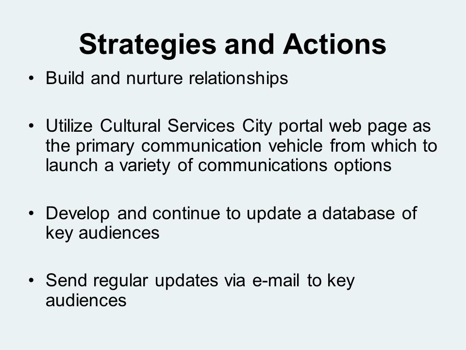Goals Provide consistent and ongoing communications with the media and members of the community on arts, culture, heritage and outdoor issues and events.