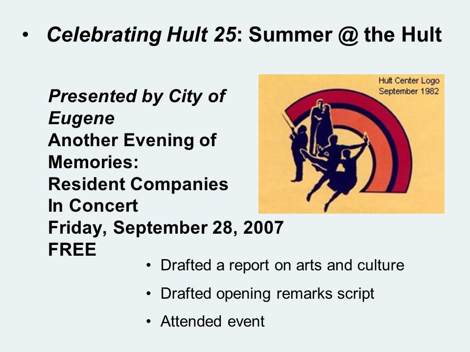 Celebrating Hult 25: Summer @ the Hult Join us for the 4th of five fabulous and free events The Talents of Tomorrow on Saturday, August 25, 2007 at 2:00 pm Soreng Theater and Plaza, Hult Center, no tickets required Join us for the 3rd of five fabulous and free events Etouffee on Saturday, August 4, 2007 at 4:00 pm Hult Center Plaza, no tickets required