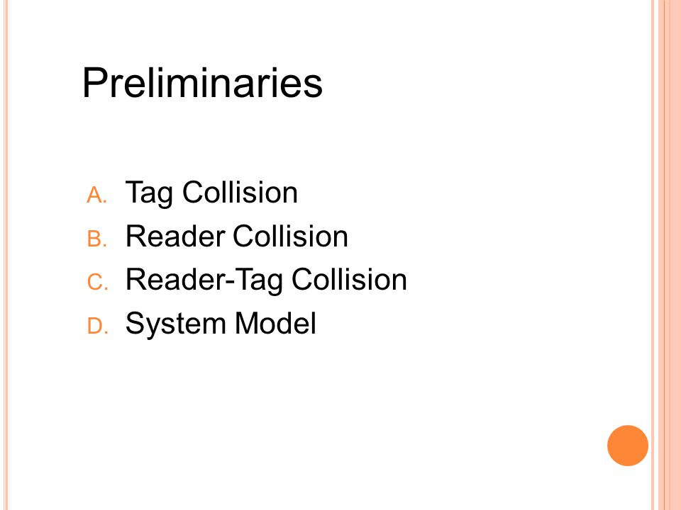 Preliminaries A. Tag Collision B. Reader Collision C. Reader-Tag Collision D. System Model