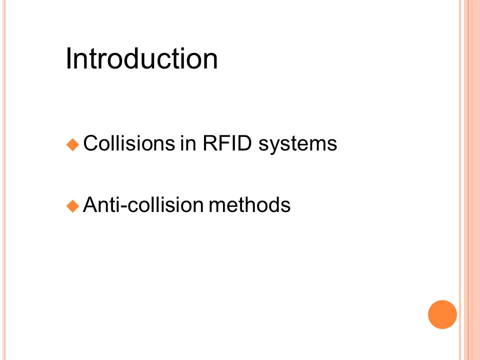 Introduction Collisions in RFID systems Anti-collision methods