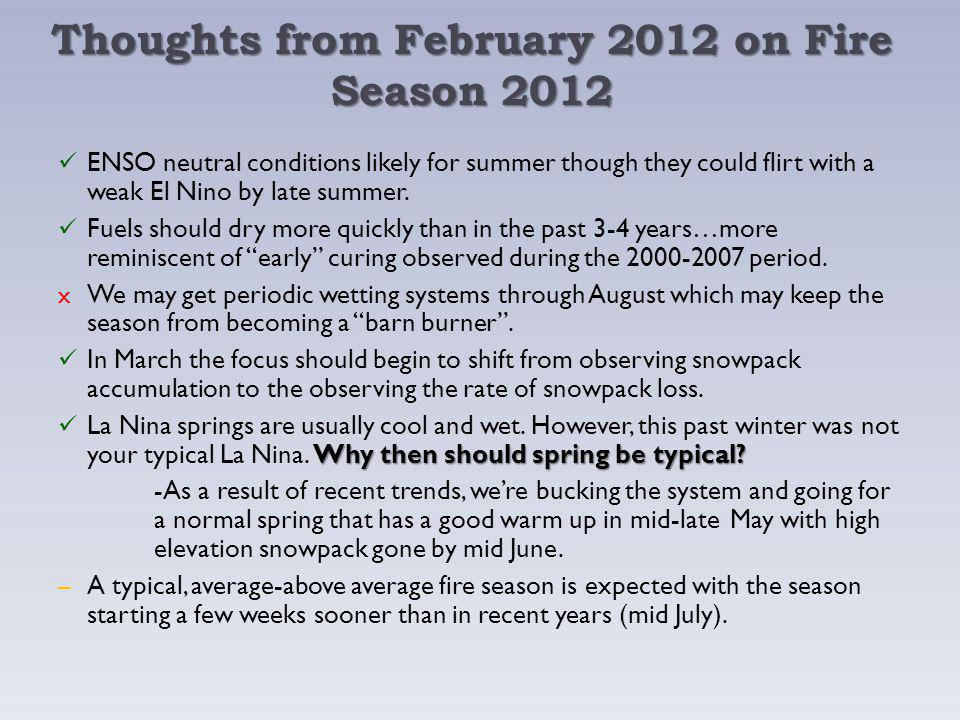 Thoughts from February 2012 on Fire Season 2012 ENSO neutral conditions likely for summer though they could flirt with a weak El Nino by late summer.