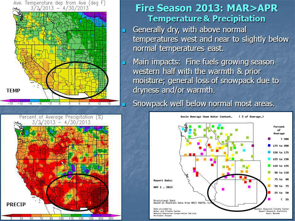 Fire Season 2013: MAR>APR Temperature & Precipitation Generally dry, with above normal temperatures west and near to slightly below normal temperatures east.