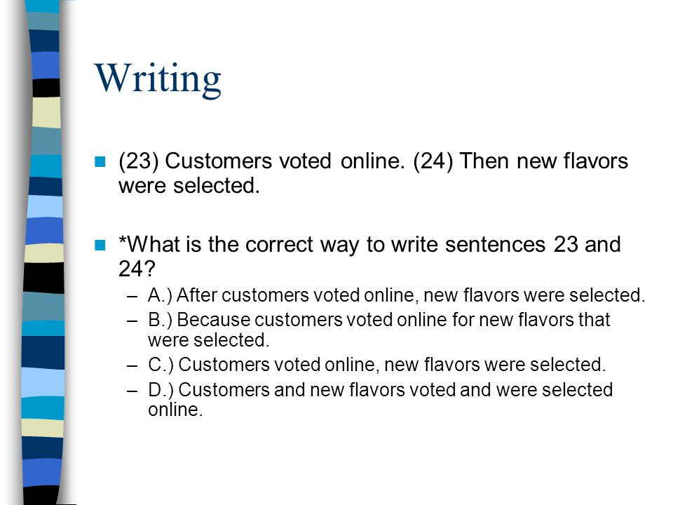 Writing (23) Customers voted online. (24) Then new flavors were selected.