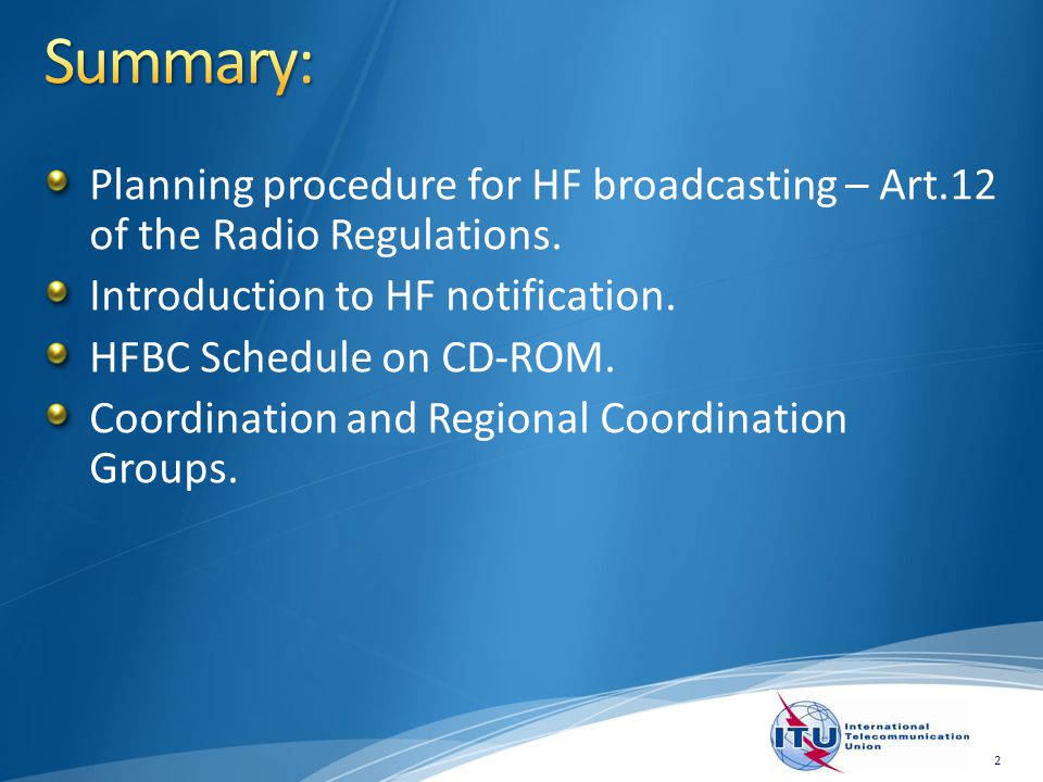 Planning procedure for HF broadcasting – Art.12 of the Radio Regulations.