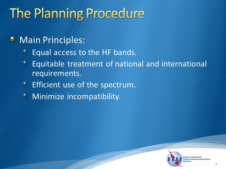 Main Principles: Equal access to the HF bands.