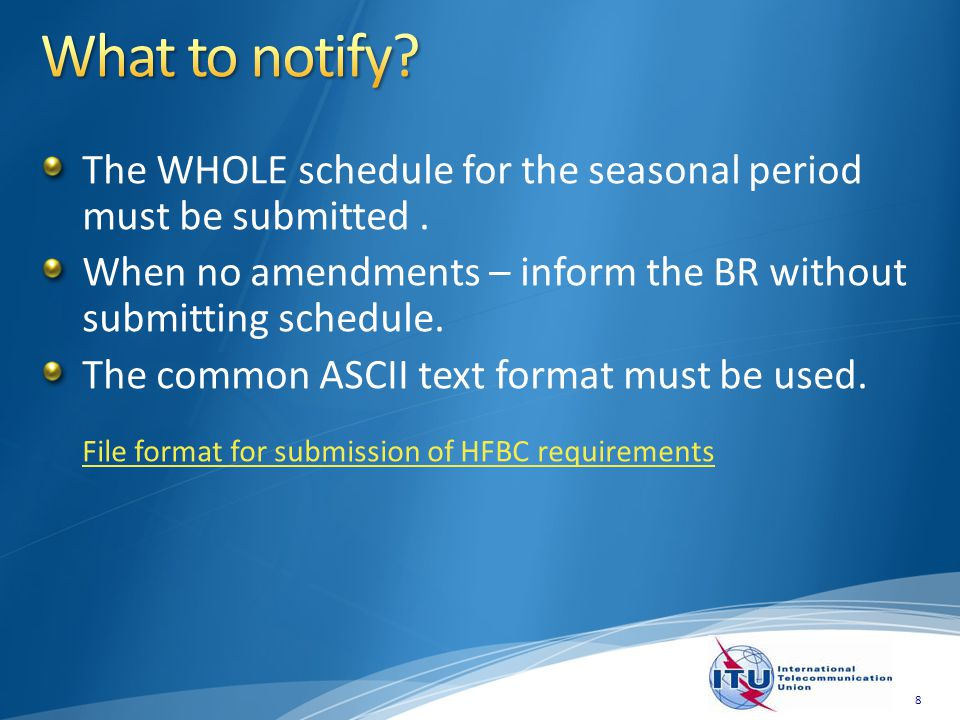 The WHOLE schedule for the seasonal period must be submitted.