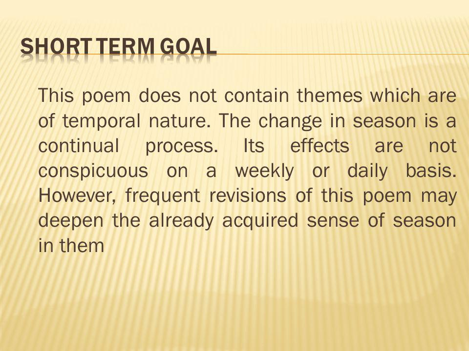 This poem does not contain themes which are of temporal nature.
