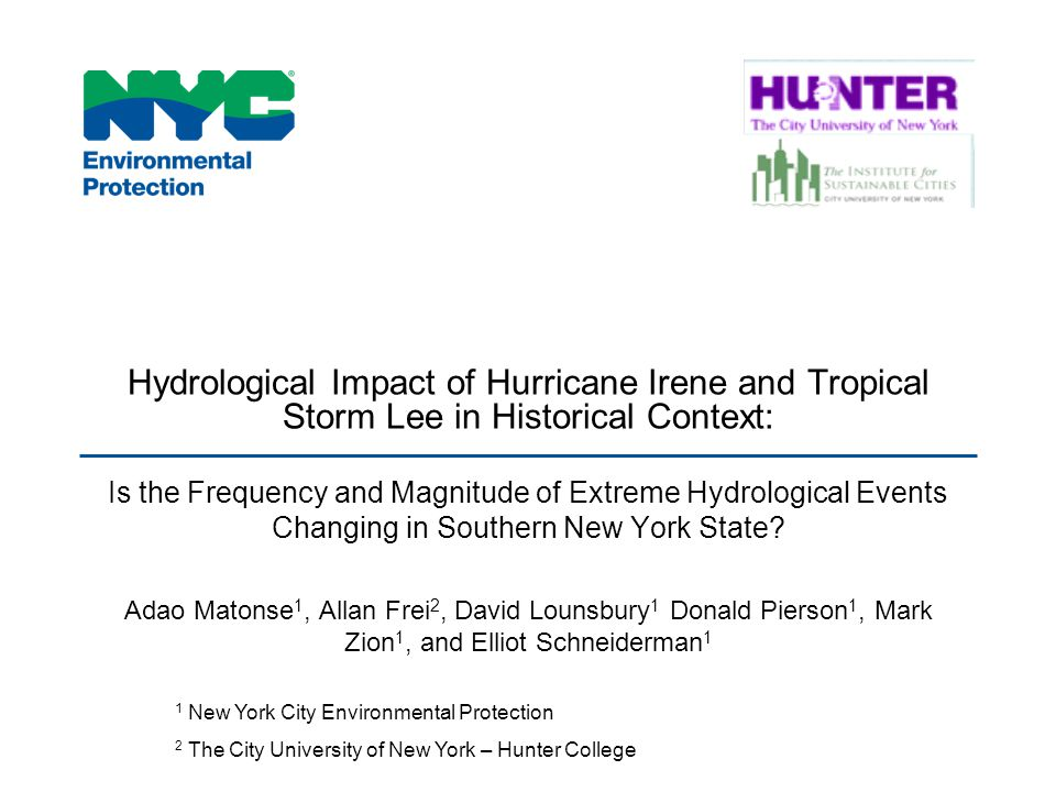 Hydrological Impact of Hurricane Irene and Tropical Storm Lee in Historical Context: Is the Frequency and Magnitude of Extreme Hydrological Events Changing in Southern New York State.