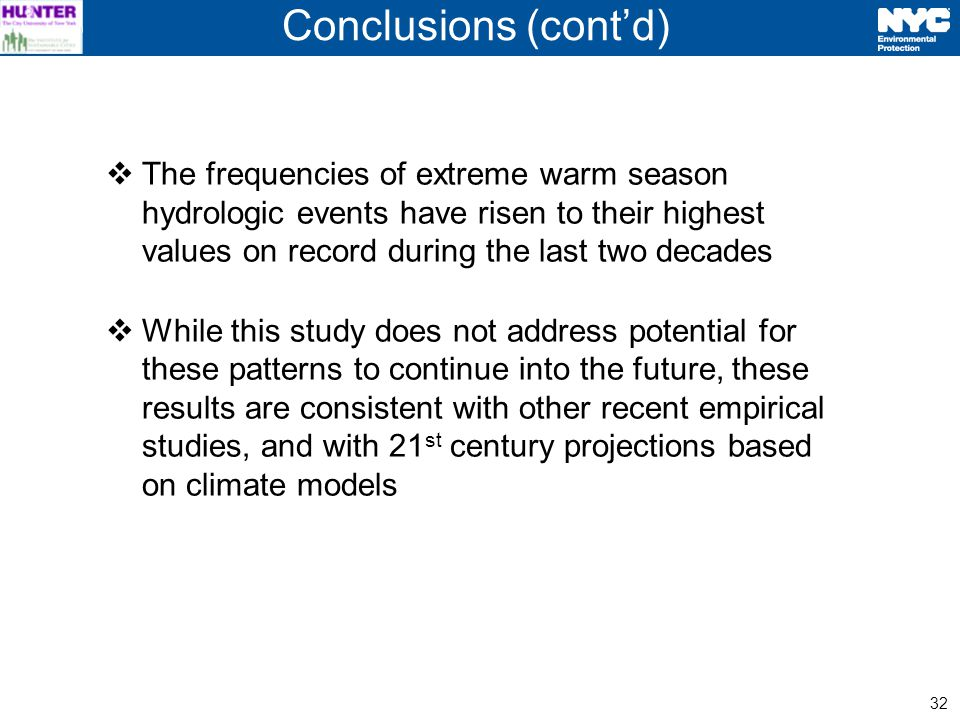 32 The frequencies of extreme warm season hydrologic events have risen to their highest values on record during the last two decades While this study does not address potential for these patterns to continue into the future, these results are consistent with other recent empirical studies, and with 21 st century projections based on climate models Conclusions (contd)
