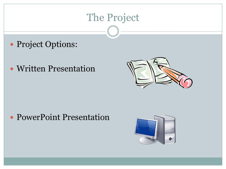 The Project Project Options: Written Presentation PowerPoint Presentation