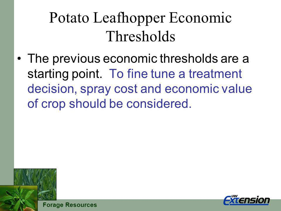 Forage Resources Potato Leafhopper Economic Thresholds The previous economic thresholds are a starting point.