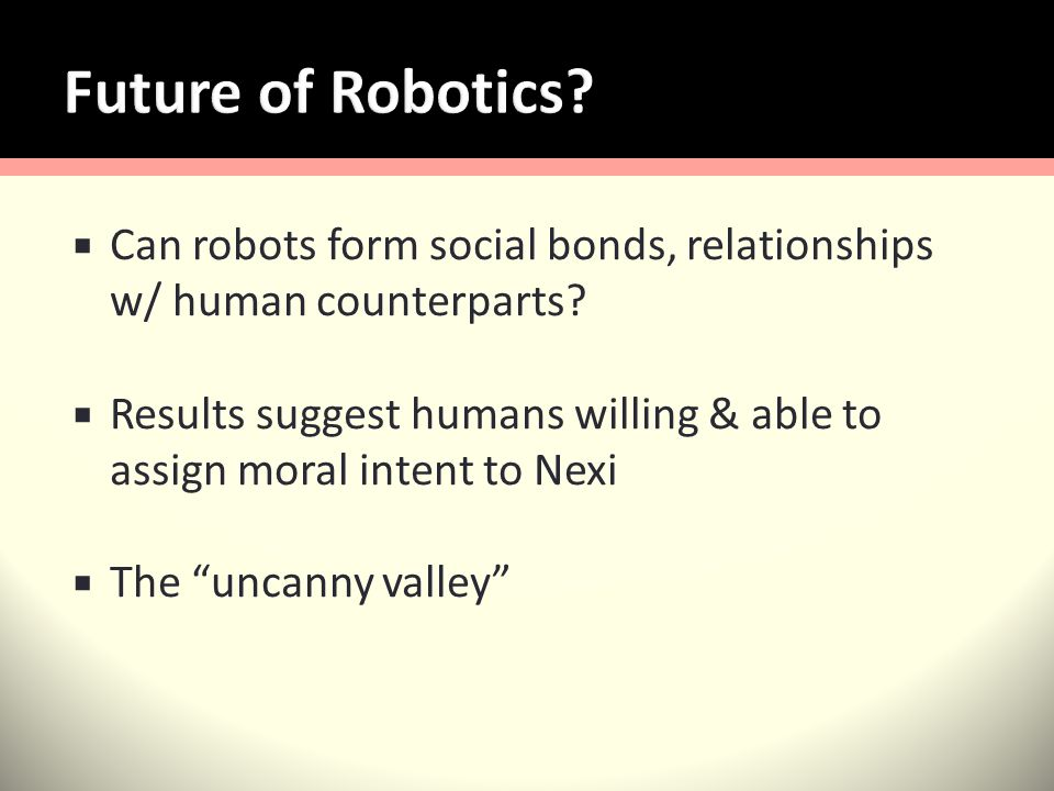 Can robots form social bonds, relationships w/ human counterparts.