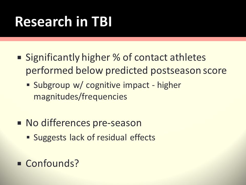 Significantly higher % of contact athletes performed below predicted postseason score Subgroup w/ cognitive impact - higher magnitudes/frequencies No differences pre-season Suggests lack of residual effects Confounds