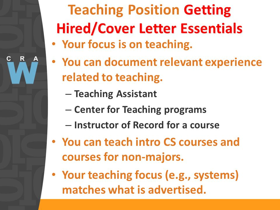 Getting Hired/Cover Letter Essentials Teaching Position Getting Hired/Cover Letter Essentials Your focus is on teaching.