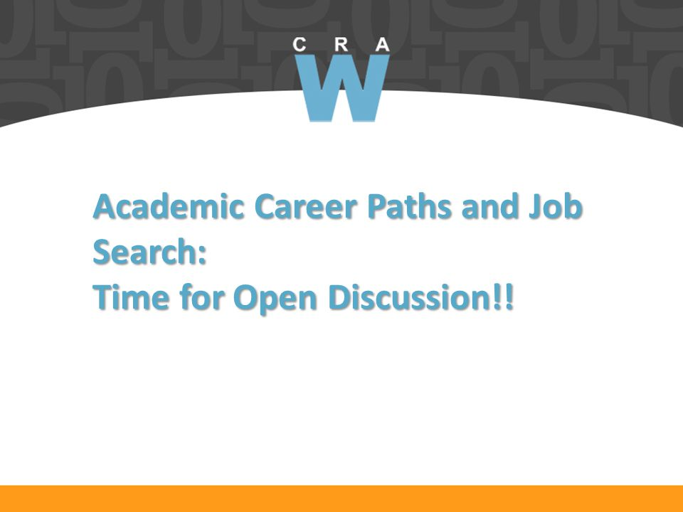 Academic Career Paths and Job Search: Time for Open Discussion!!