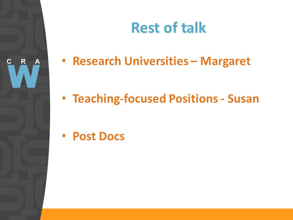 Rest of talk Research Universities – Margaret Teaching-focused Positions - Susan Post Docs