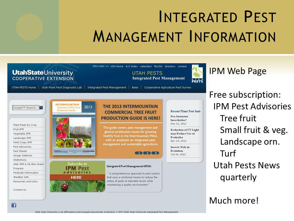 I NTEGRATED P EST M ANAGEMENT I NFORMATION IPM Web Page Free subscription: IPM Pest Advisories Tree fruit Small fruit & veg.