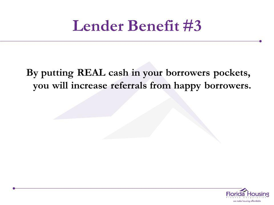 Lender Benefit #2 The MCC will enhance your own in-house first mortgage product.