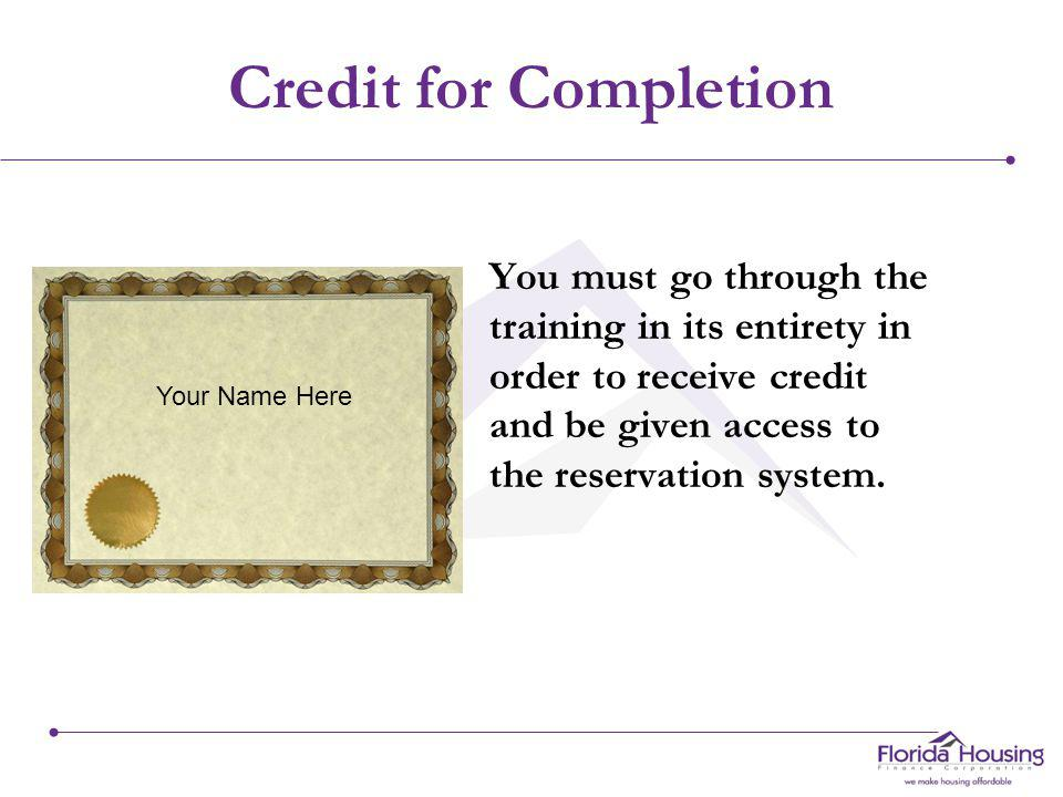 Lender Training W e, at Florida Housing, have created this online training video for you, the lender, to have a firm grasp on exactly what a Mortgage Credit Certificate is and the steps you take in its execution.