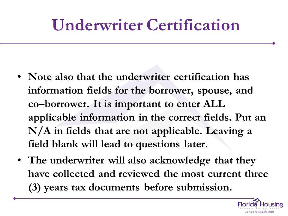 Underwriter Certification The Underwriter Certification is one of the single most important documents in the file.