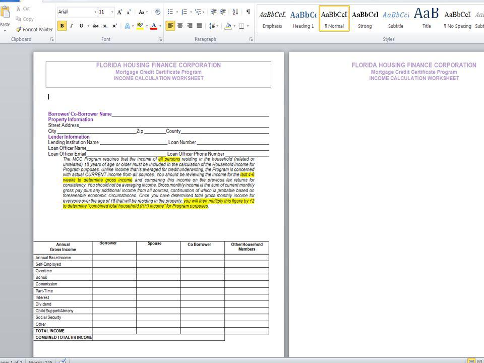 Income Calculation Worksheet The income calculation worksheet helps the lender in determining household income.