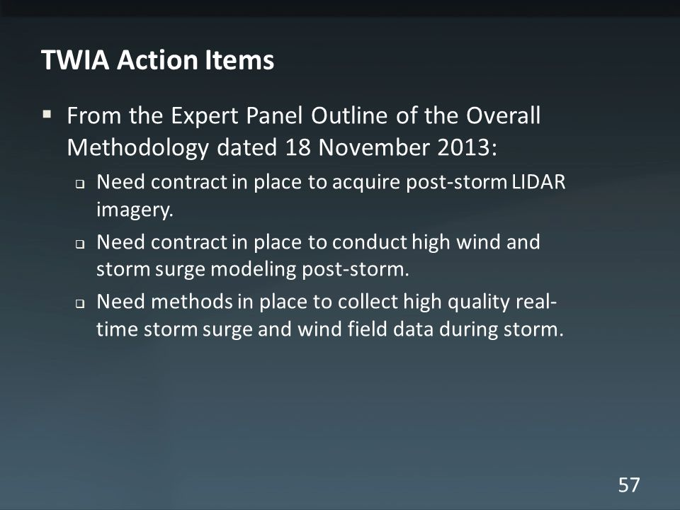 57 From the Expert Panel Outline of the Overall Methodology dated 18 November 2013: Need contract in place to acquire post-storm LIDAR imagery.