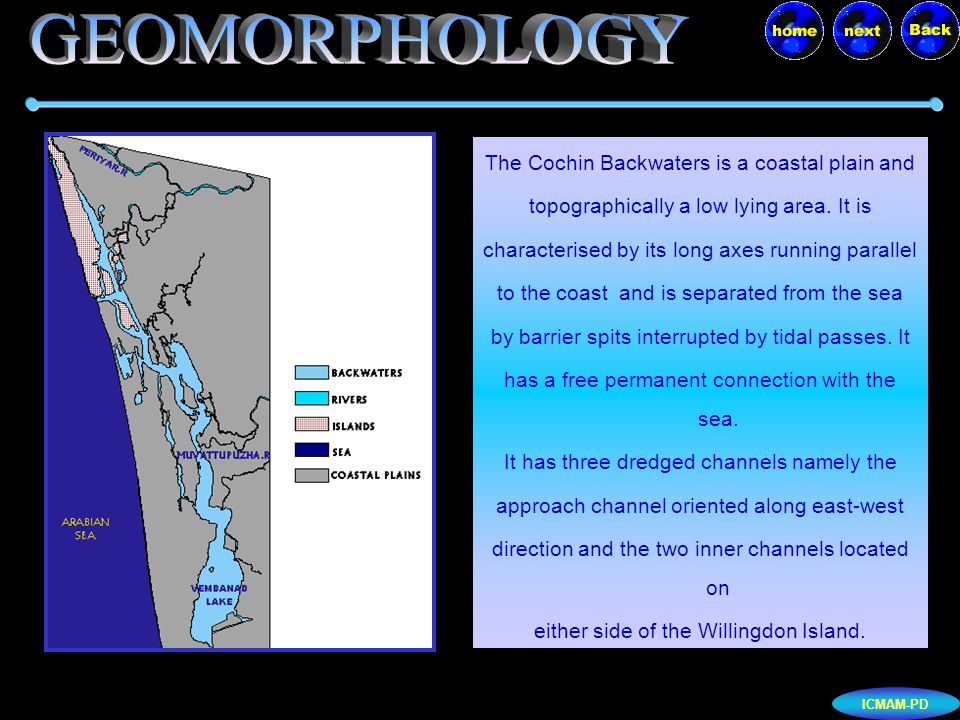 ICMAM-PD The Salinity gradient in the Cochin Backwaters supports diverse species of flora and fauna according to their tolerance for salinity.